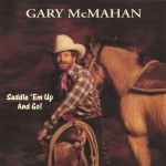 Gary McMahan - Saddle 'em up and Go