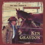 Ken Graydon - The Way I Heard It...