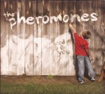 The Pheromones - Good for You